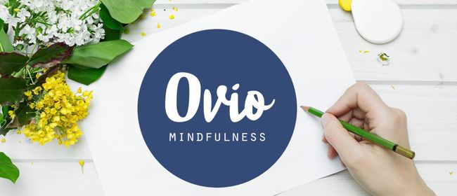 Ovio Mindfulness Beginners Workshop (Pukekohe)