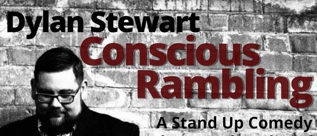 Dylan Stewart: Conscious Rambling