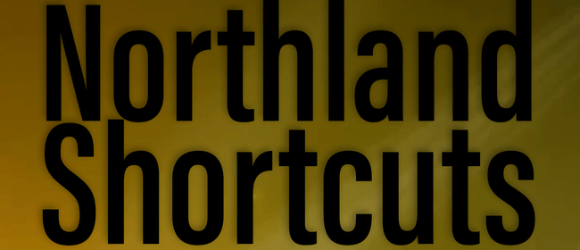 Northland ShortCuts a Night of Comedy and Drama
