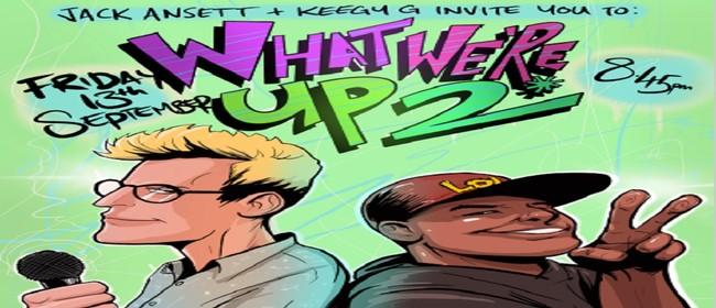 Jack Ansett & Keegan Govind: What We're Up 2!
