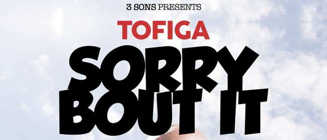 Tofiga - Sorry Bout It