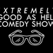 Extremely Good As Hell Comedy Show