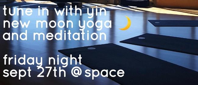 Tune In With Yin - New Moon Yoga & Meditation