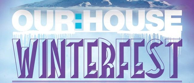 Our House Winter Fest