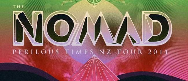 The Nomad - Perilous Times NZ Tour