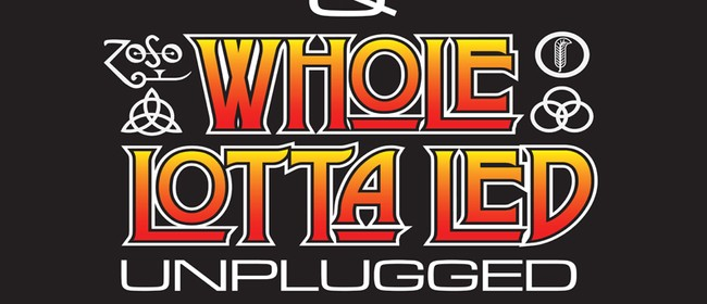 Whole Lotta Led Unplugged and Clockwork