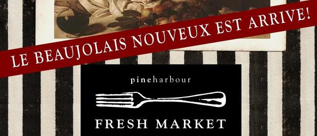 Pine Harbour Fresh Market - Beaujolais Nouveau Celebration