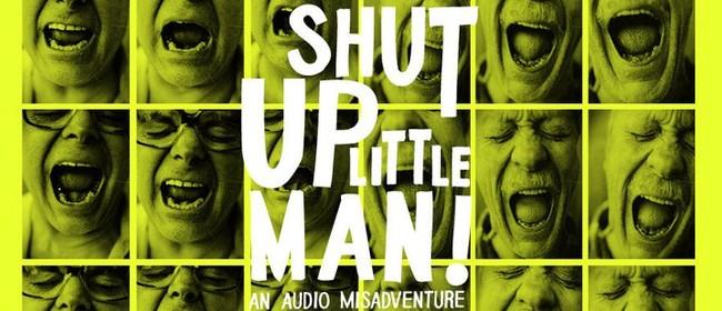 NZFF: Shut Up Little Man!