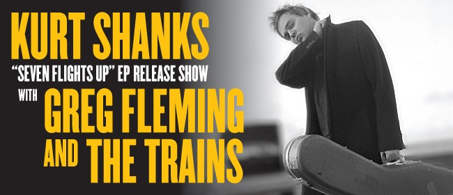 Kurt Shanks EP Release Show with Greg Fleming & The Trains