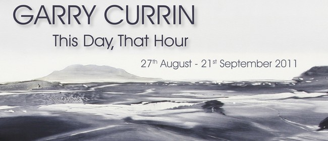 Garry Currin: This Day, That Hour (2011)