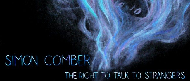 Simon Comber - The Right to Talk to Strangers EP Release