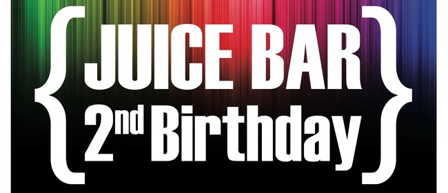 Juice Bar's 2nd Birthday Party w J Williams & Special Guests