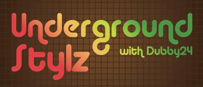 Underground Stylz with Dubby24