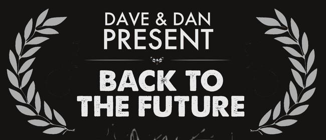 Dave & Dan Present: Back To The Future