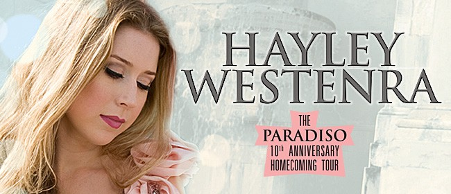 Hayley Westenra – 10th Anniversary Homecoming tour: SOLD OUT