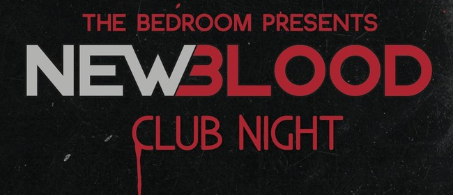 New Blood - The Bedroom's 1st Birthday