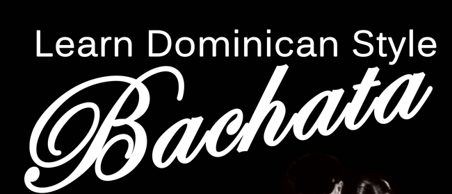 Bachata Class- Dominican Style
