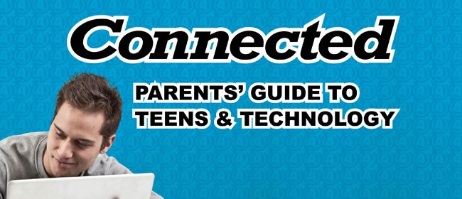 Connected Roadshow - Parents' Guide To Teens And Technology