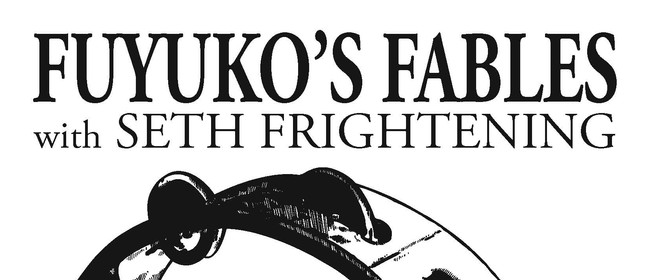 Seth Frightening and Fuyuko's Fables