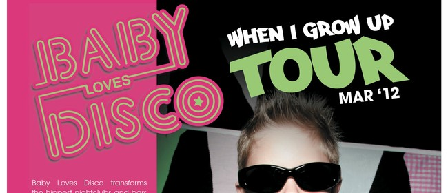 Baby Loves Disco - When I Grow Up Tour