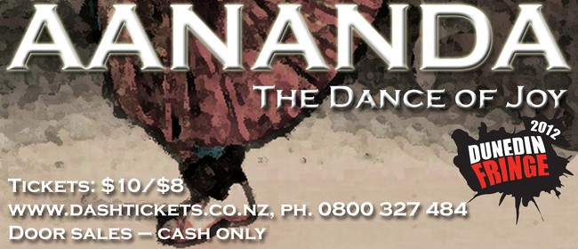 Aananda - The Dance of Joy - Dunedin Fringe Festival 2012