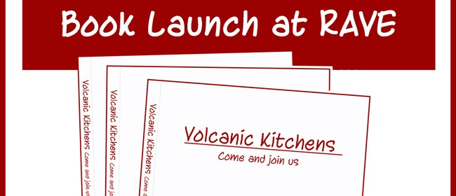 Volcanic Kitchens Book Launch