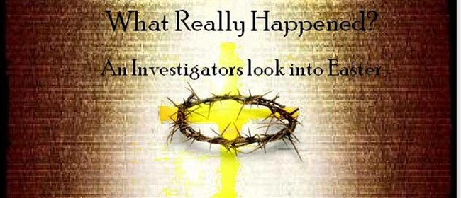 What Really Happened? - An Investigator's Look Into Easter