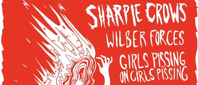 MUM Presents: Sharpie Crows + Wilberforces + Girls Pissing