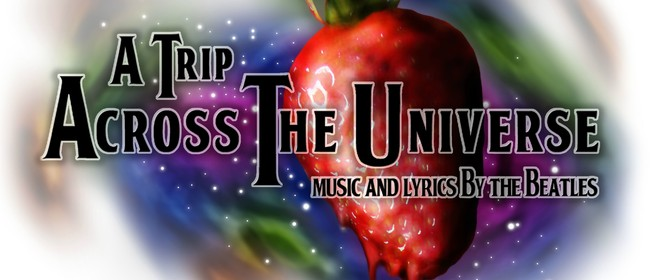 A Trip Across The Universe - Music and Lyrics by The Beatles