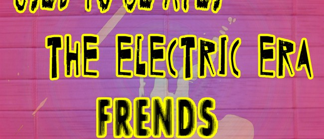 The Electric Era, Frends, Used to Apes and New Natives