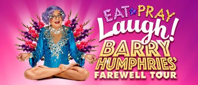 Dame Edna: Eat Pray Laugh!