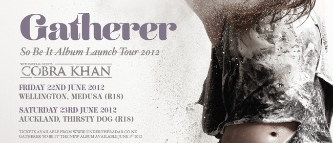 Gatherer - So Be It NZ Tour w/ Cobra Khan, Big Jobs