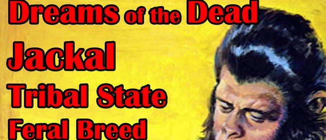 Dreams of the Dead, Jackal, Tribal State & Feral Breed