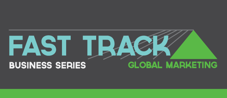 Fast Track Business Series - Global Marketing