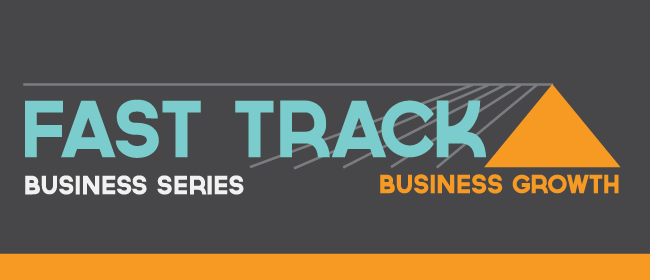 Fast Track Business Series - Business Growth