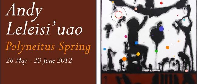 Andy Leleisi'uao: Polyneitus Spring (2012)