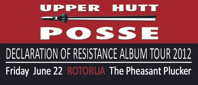 Upper Hutt Posse - Declaration Of Resistance Album Tour