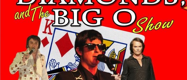 Kings, Diamonds and The Big O Show