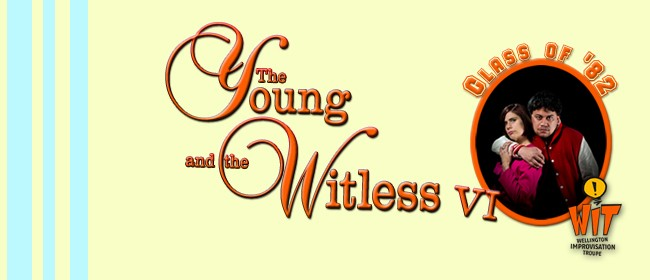 The Young and the WITless VI - Improvised Soap Opera