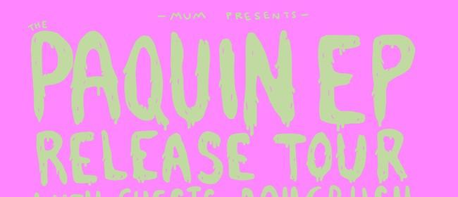 Mum Presents: Paquin, Boycrush, Suren Unka + Simon Comber