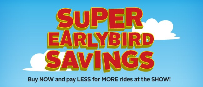 Super Earlybird Savings - Egmont A&P Show