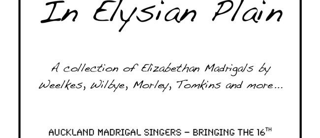 In Elysian Plain: Auckland Madrigal Singers