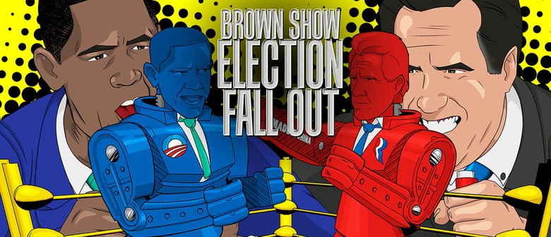 Brown Show - American Election Fallout!