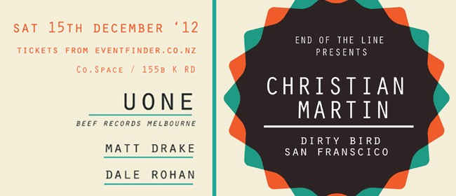 End of The Line Presents Christian Martin