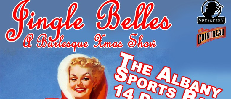 Jingle Belles: A Burlesque Xmas Show