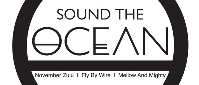 Sound the Ocean, November Zulu, Fly By Wire, Mellow & Mighty