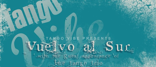 TangoVibe Presents: Vuelvo Al Sur II Grand Milonga