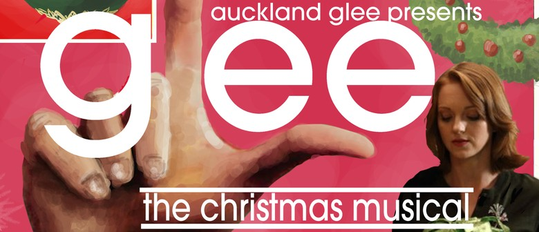 Auckland Glee Presents: Glee - The Christmas Musical