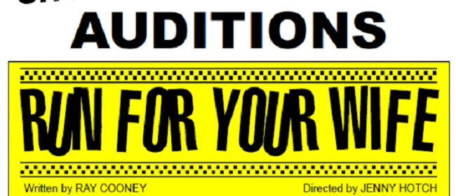 Run For Your Wife Auditions