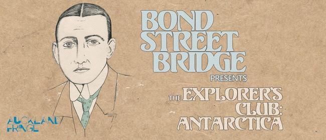 Bond Street Bridge presents The Explorer's Club: Antarctica